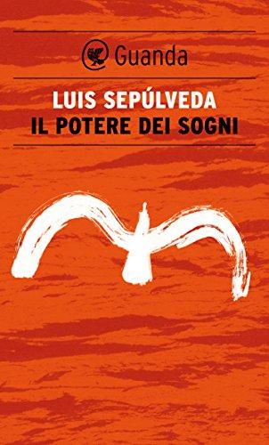 Luis Sepulveda, Il potere dei sogni copertina